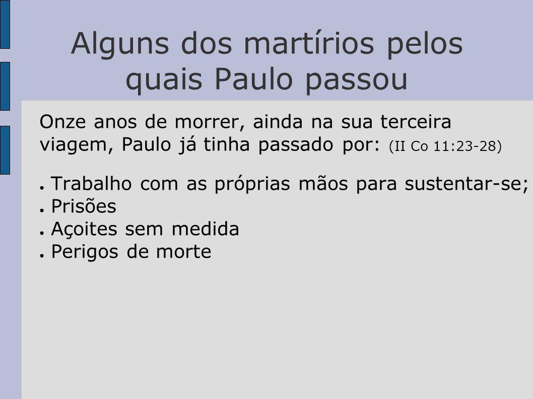 Alguns dos martírios pelos quais Paulo passou