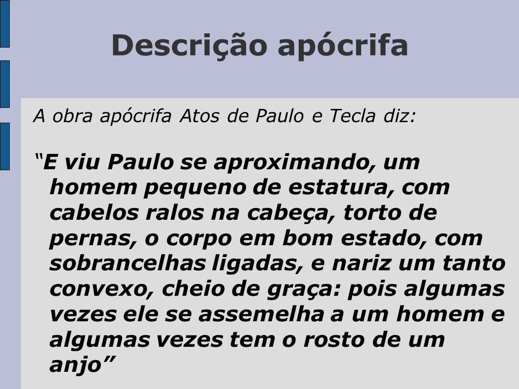 Descrição apócrifa A obra apócrifa Atos de Paulo e Tecla diz: