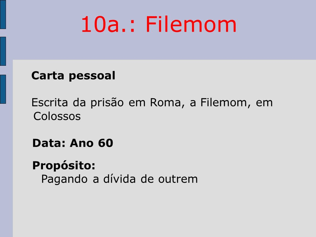10a.: Filemom Carta pessoal Escrita da prisão em Roma, a Filemom, em