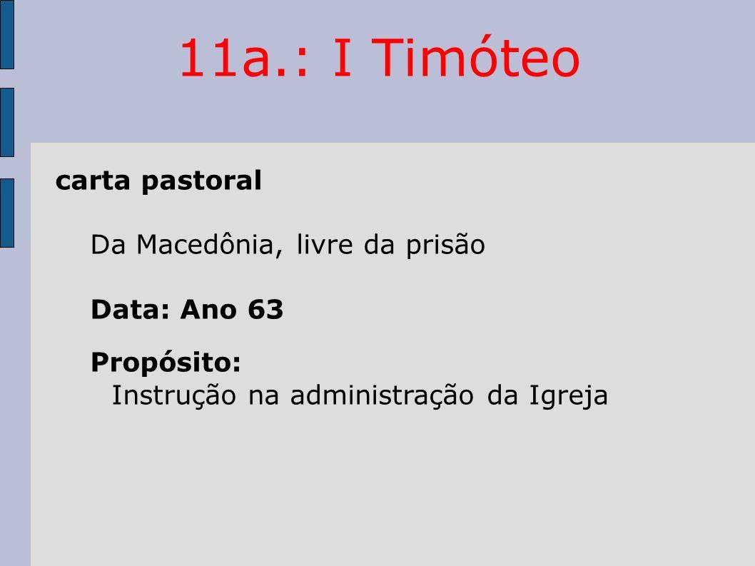 11a.: I Timóteo carta pastoral Da Macedônia, livre da prisão
