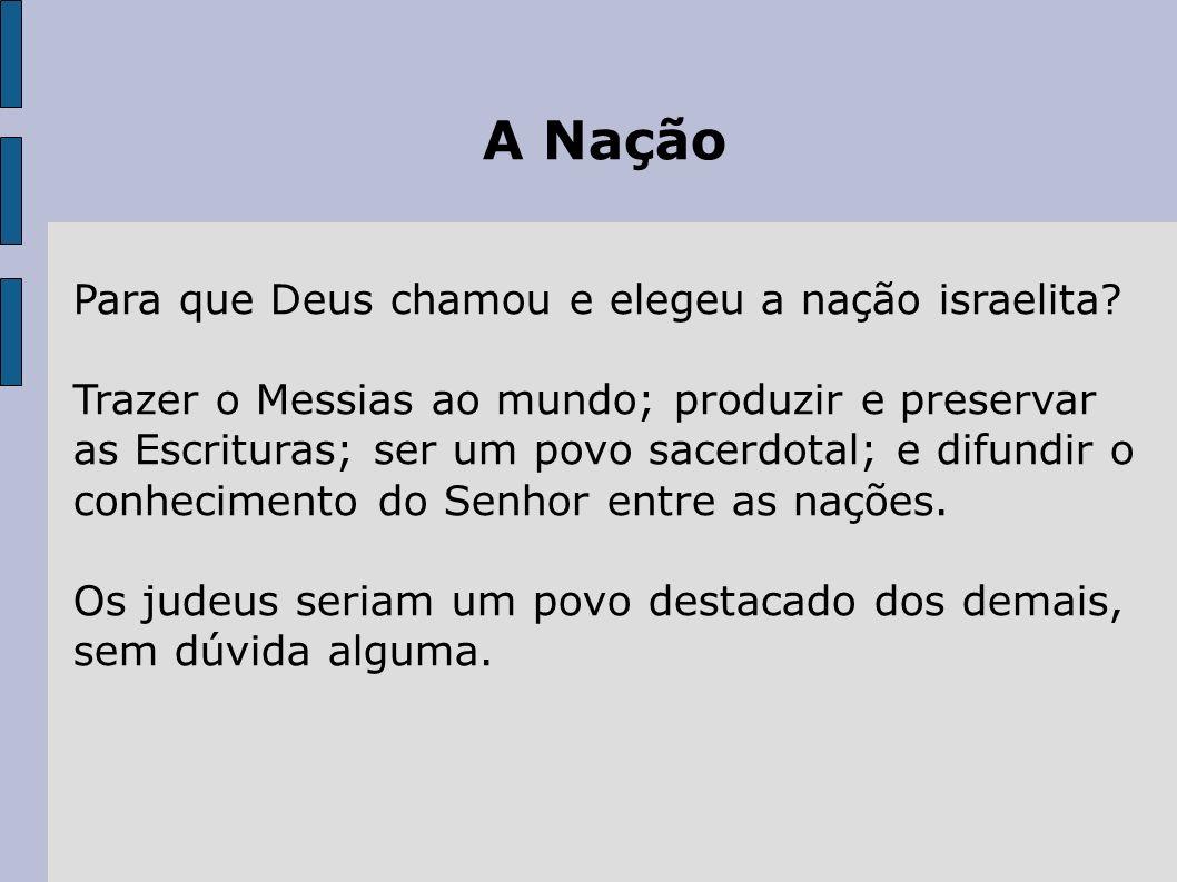 A Nação Para que Deus chamou e elegeu a nação israelita