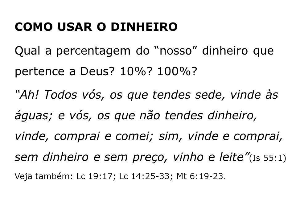 Qual a percentagem do nosso dinheiro que pertence a Deus 10% 100%