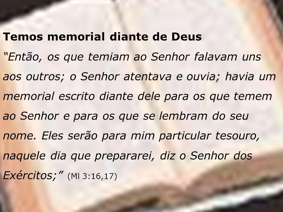 Temos memorial diante de Deus