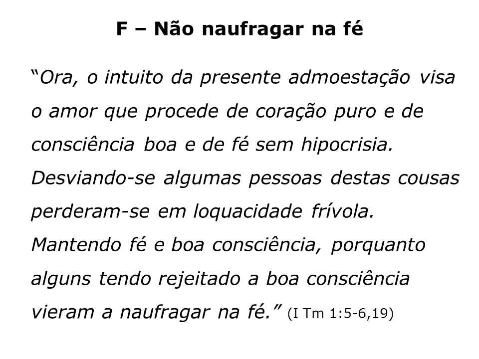 F – Não naufragar na fé