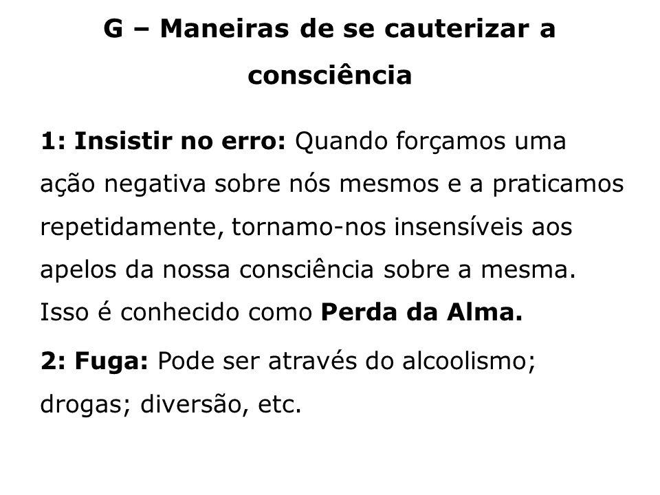 G – Maneiras de se cauterizar a consciência