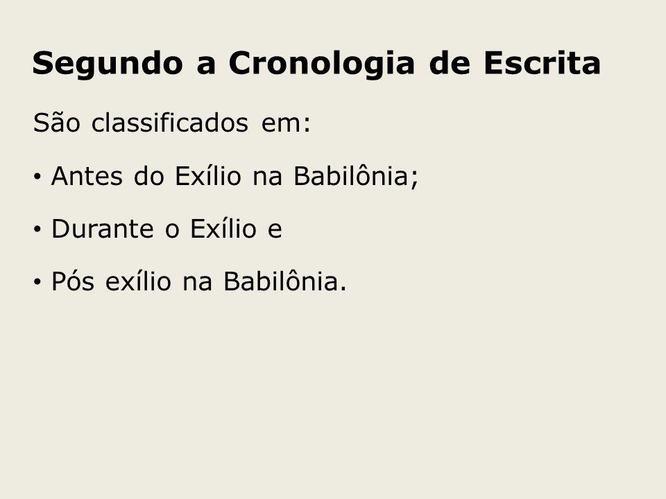 Segundo a Cronologia de Escrita
