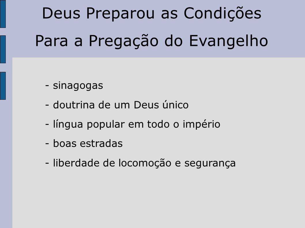 Deus Preparou as Condições Para a Pregação do Evangelho