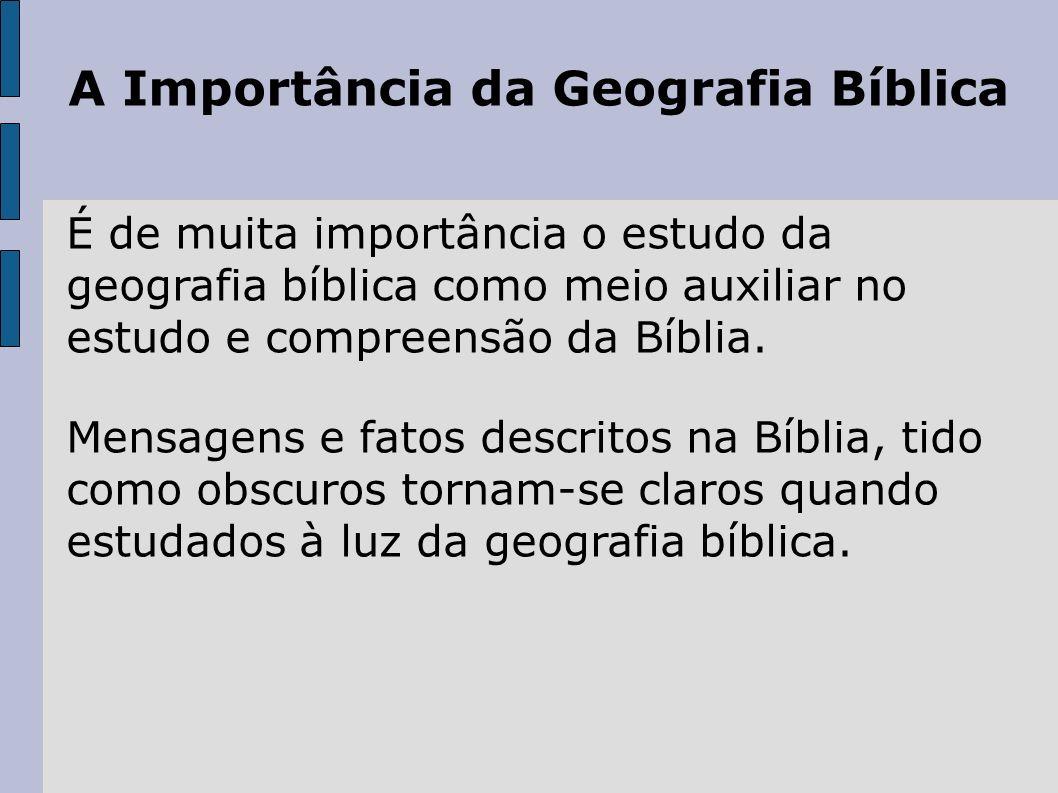A Importância da Geografia Bíblica