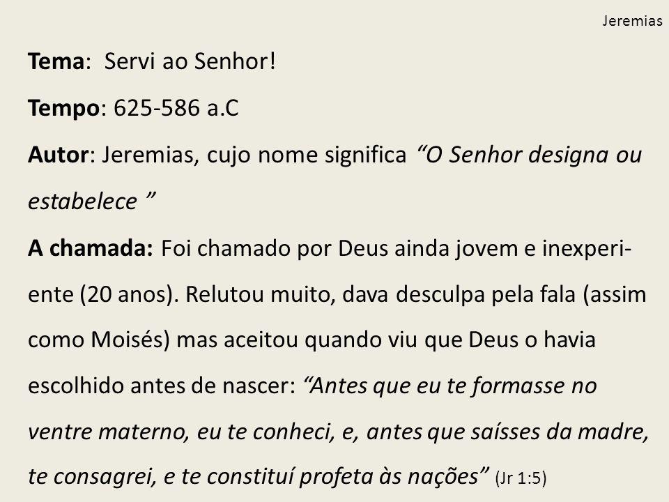 Autor: Jeremias, cujo nome significa O Senhor designa ou estabelece