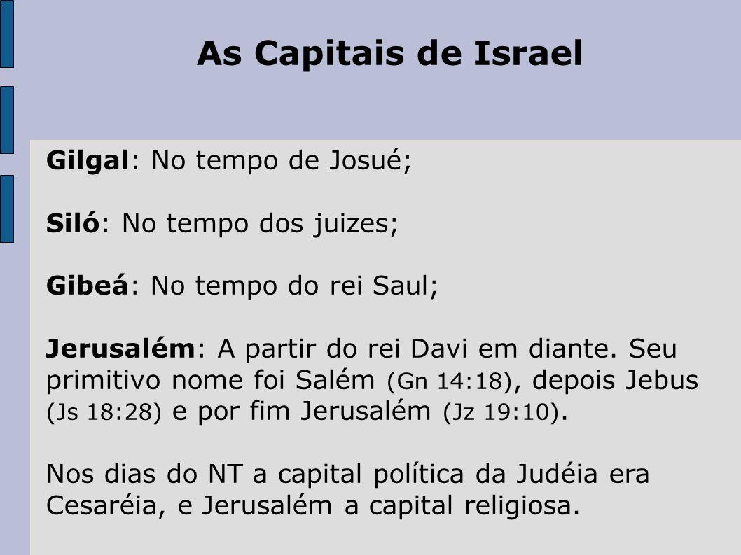 As Capitais de Israel Gilgal: No tempo de Josué;