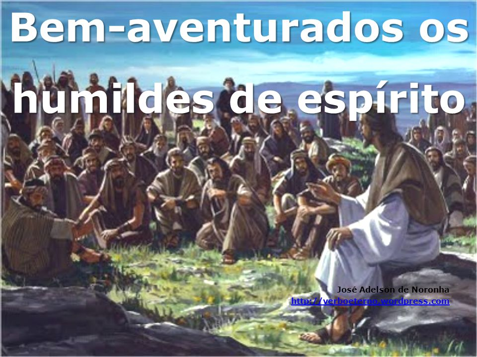 Bem-aventurados os humildes de espírito