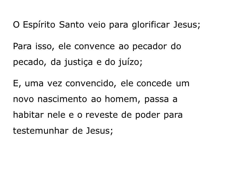 O Espírito Santo veio para glorificar Jesus;