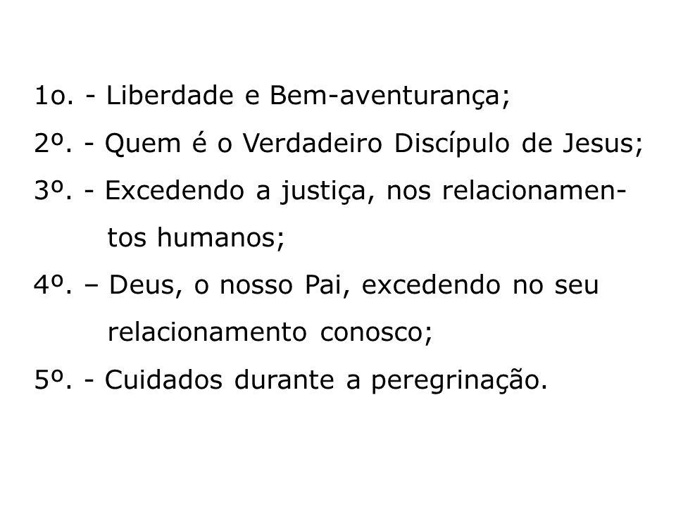 1o. - Liberdade e Bem-aventurança; 2º