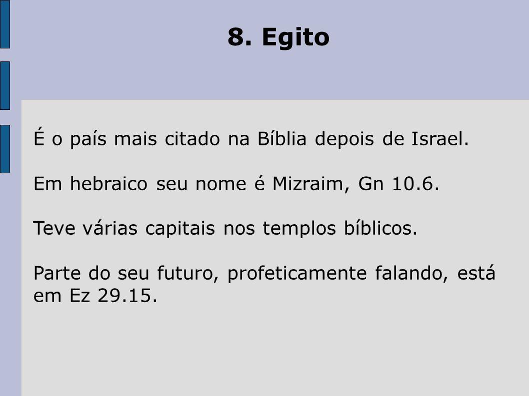 8. Egito É o país mais citado na Bíblia depois de Israel.