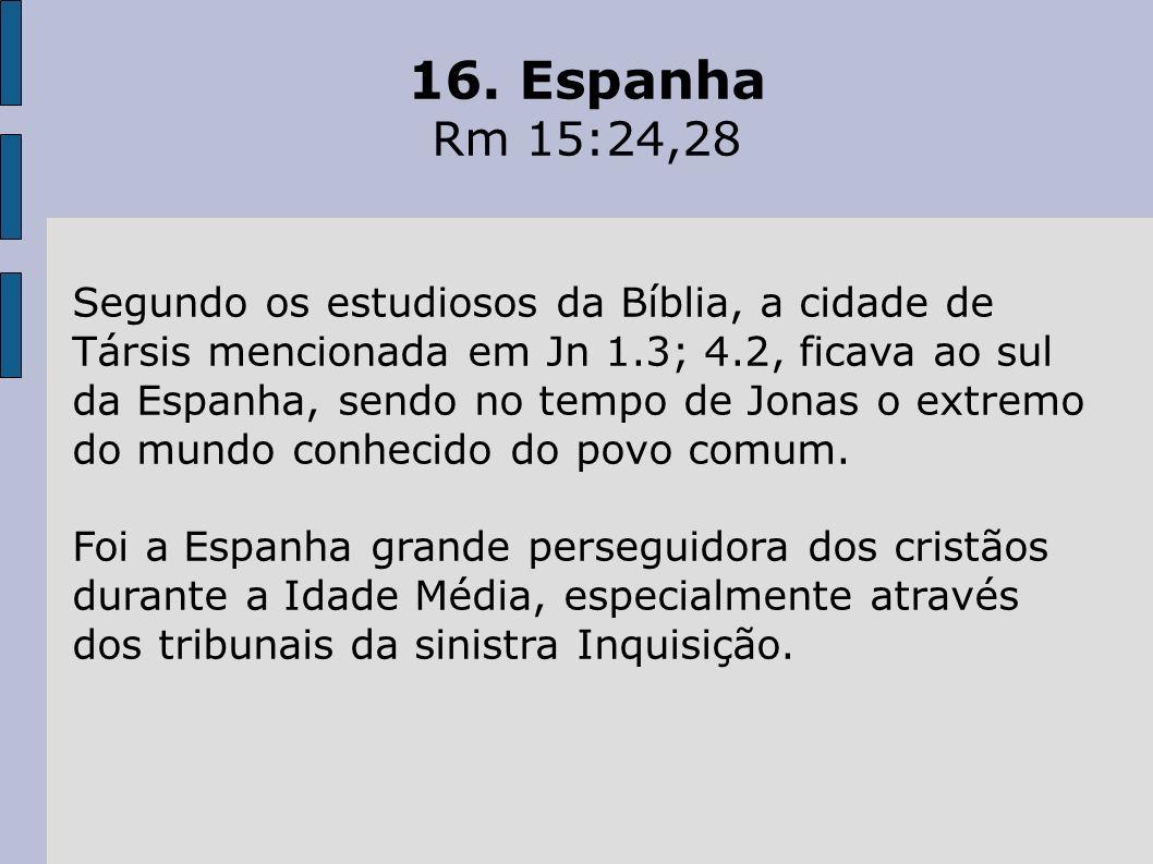16. Espanha Rm 15:24,28.