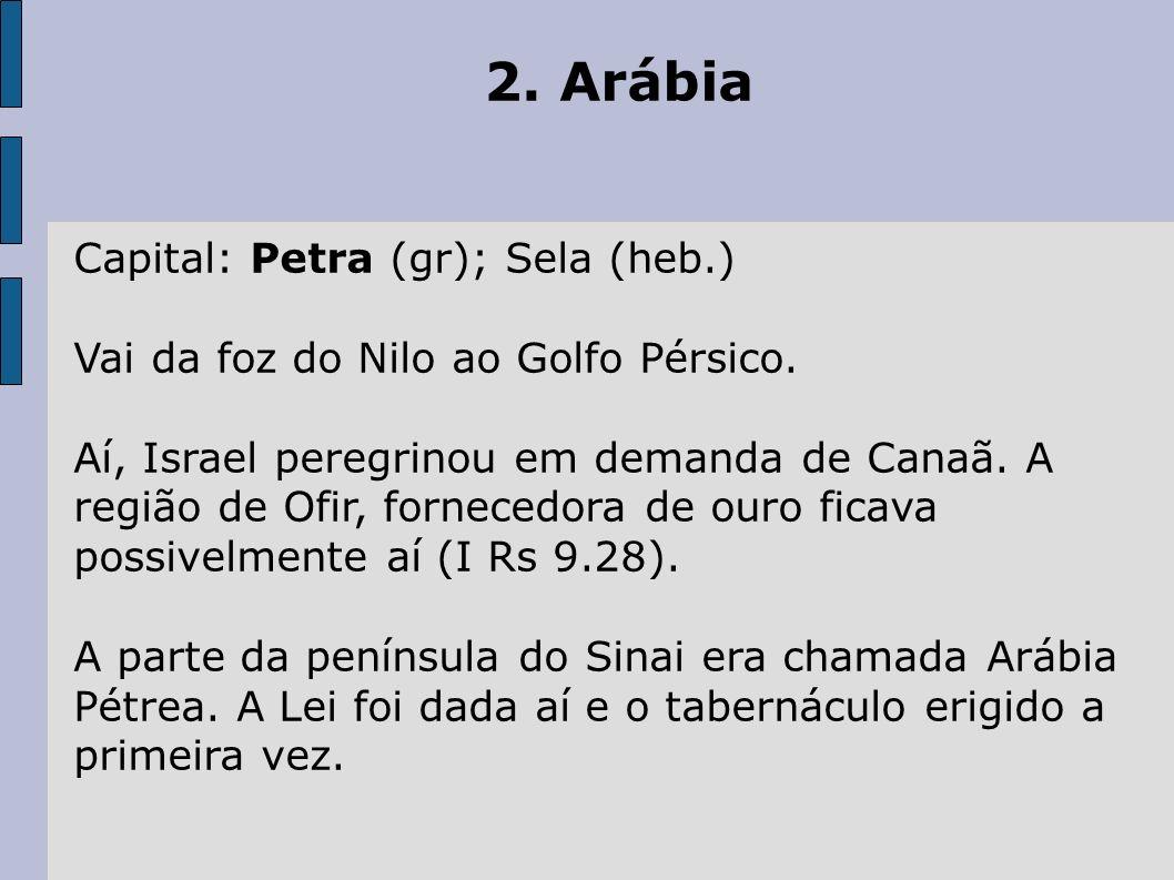 2. Arábia Capital: Petra (gr); Sela (heb.)