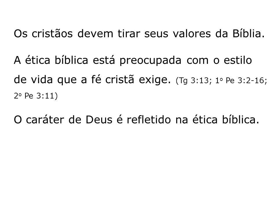 Os cristãos devem tirar seus valores da Bíblia