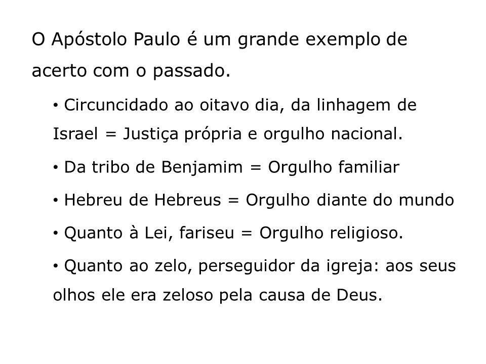 O Apóstolo Paulo é um grande exemplo de acerto com o passado.