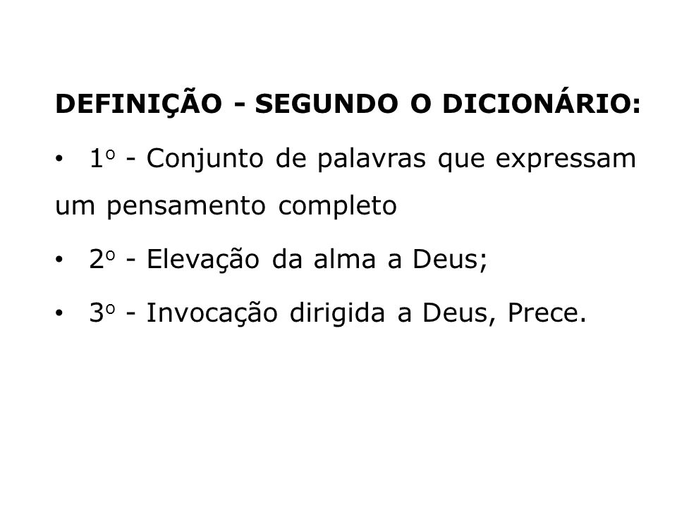 DEFINIÇÃO - SEGUNDO O DICIONÁRIO: