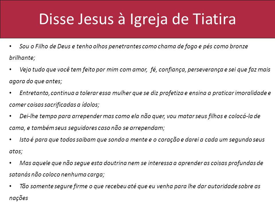 Disse Jesus à Igreja de Tiatira