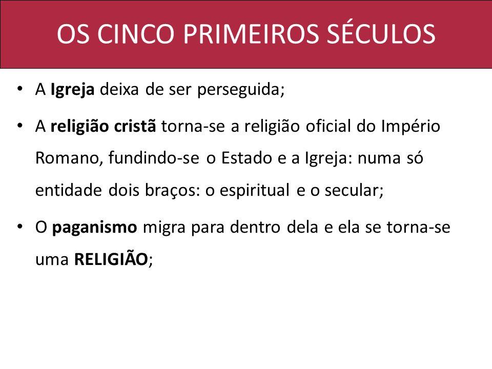 OS CINCO PRIMEIROS SÉCULOS