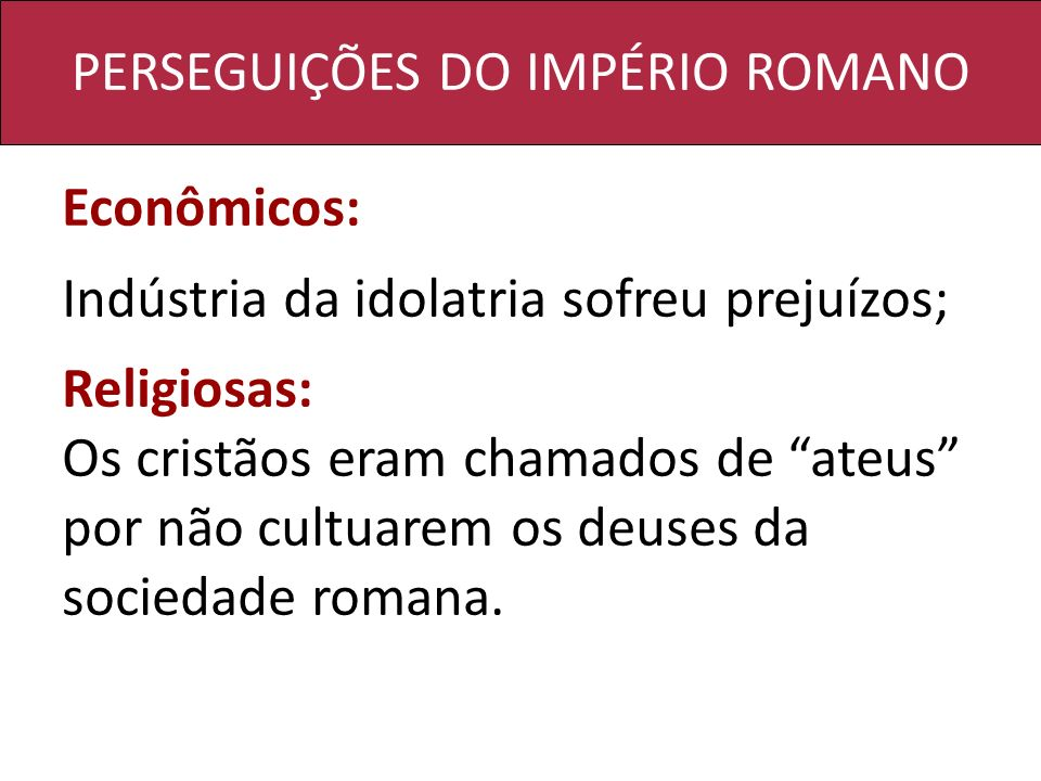 PERSEGUIÇÕES DO IMPÉRIO ROMANO