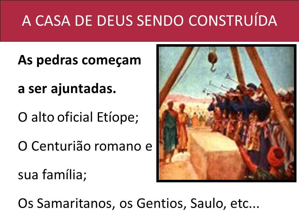 A CASA DE DEUS SENDO CONSTRUÍDA