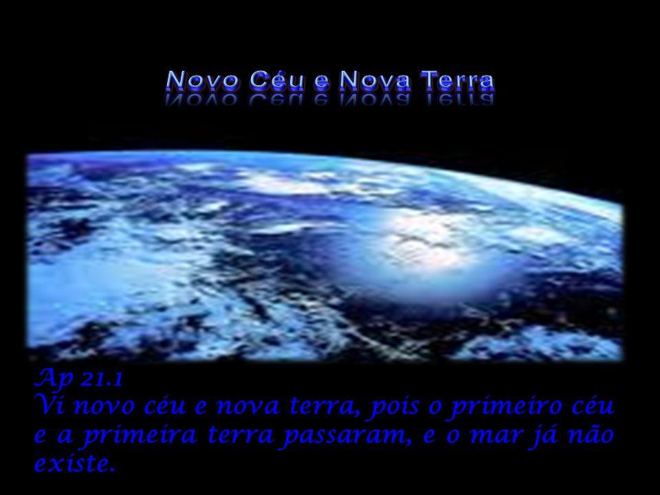 Novo Céu e Nova Terra Ap 21.1.
