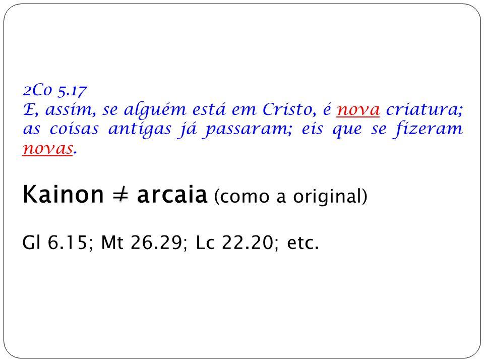 Kainon = arcaia (como a original)