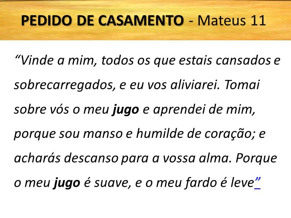 PEDIDO DE CASAMENTO - Mateus 11