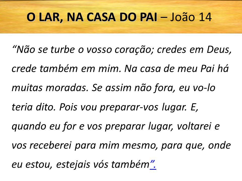 O LAR, NA CASA DO PAI – João 14