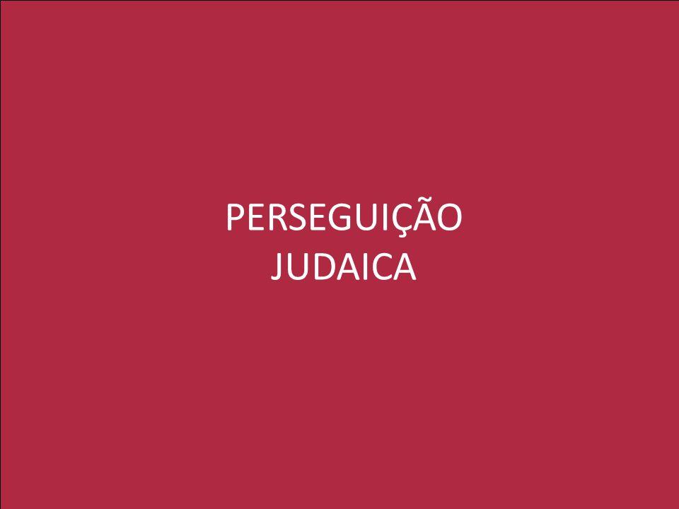 PERSEGUIÇÃO JUDAICA