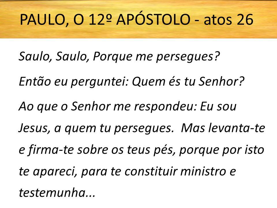 PAULO, O 12º APÓSTOLO - atos 26