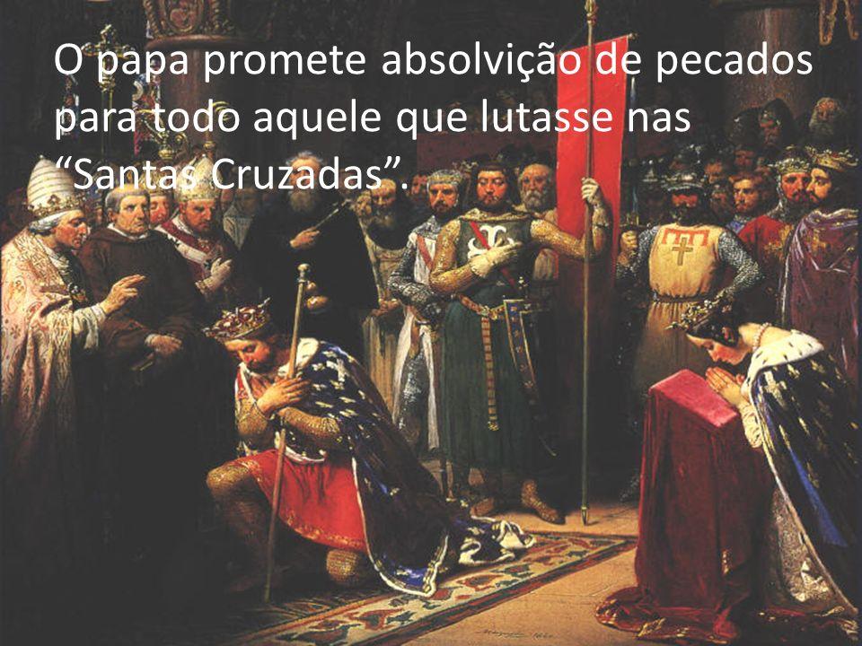 O papa promete absolvição de pecados para todo aquele que lutasse nas Santas Cruzadas .