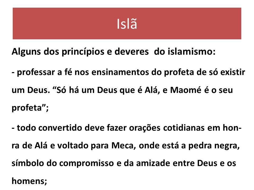 Islã Alguns dos princípios e deveres do islamismo: