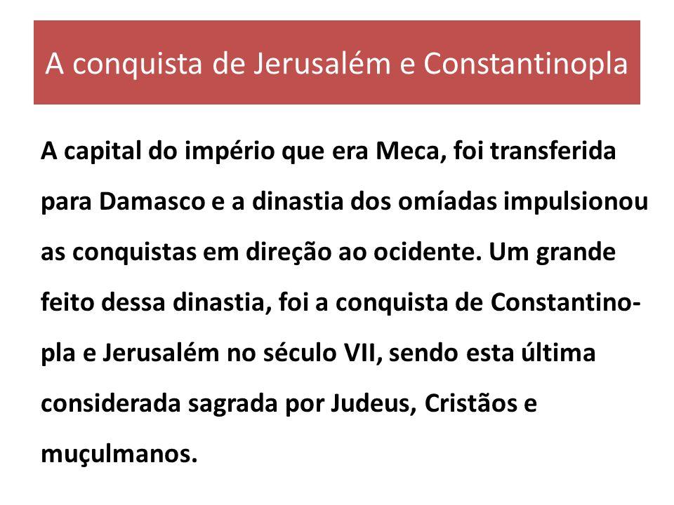 A conquista de Jerusalém e Constantinopla