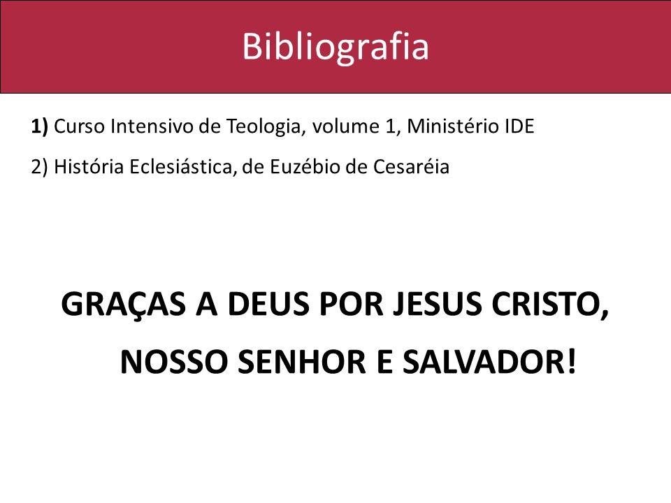 GRAÇAS A DEUS POR JESUS CRISTO, NOSSO SENHOR E SALVADOR!
