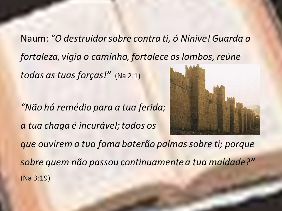 Naum: O destruidor sobre contra ti, ó Nínive