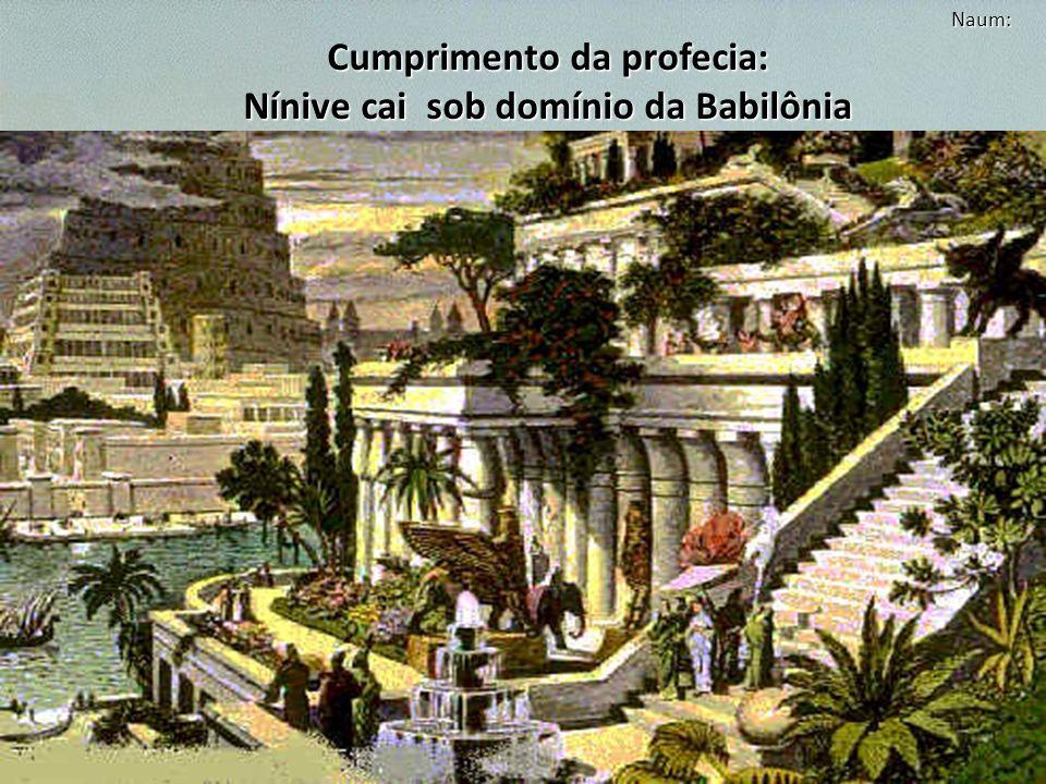 Cumprimento da profecia: Nínive cai sob domínio da Babilônia