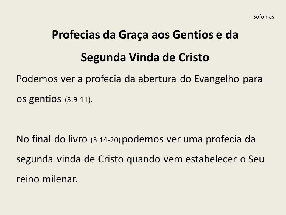 Profecias da Graça aos Gentios e da Segunda Vinda de Cristo