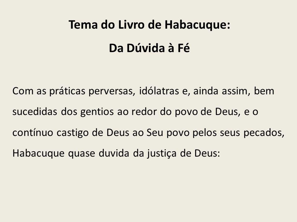 Tema do Livro de Habacuque: