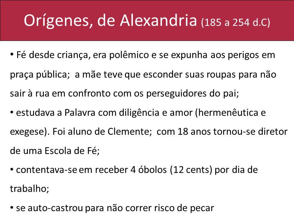 Orígenes, de Alexandria (185 a 254 d.C)