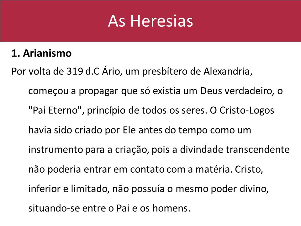 As Heresias 1. Arianismo.