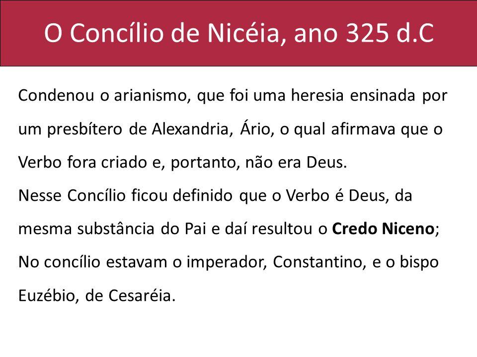 O Concílio de Nicéia, ano 325 d.C