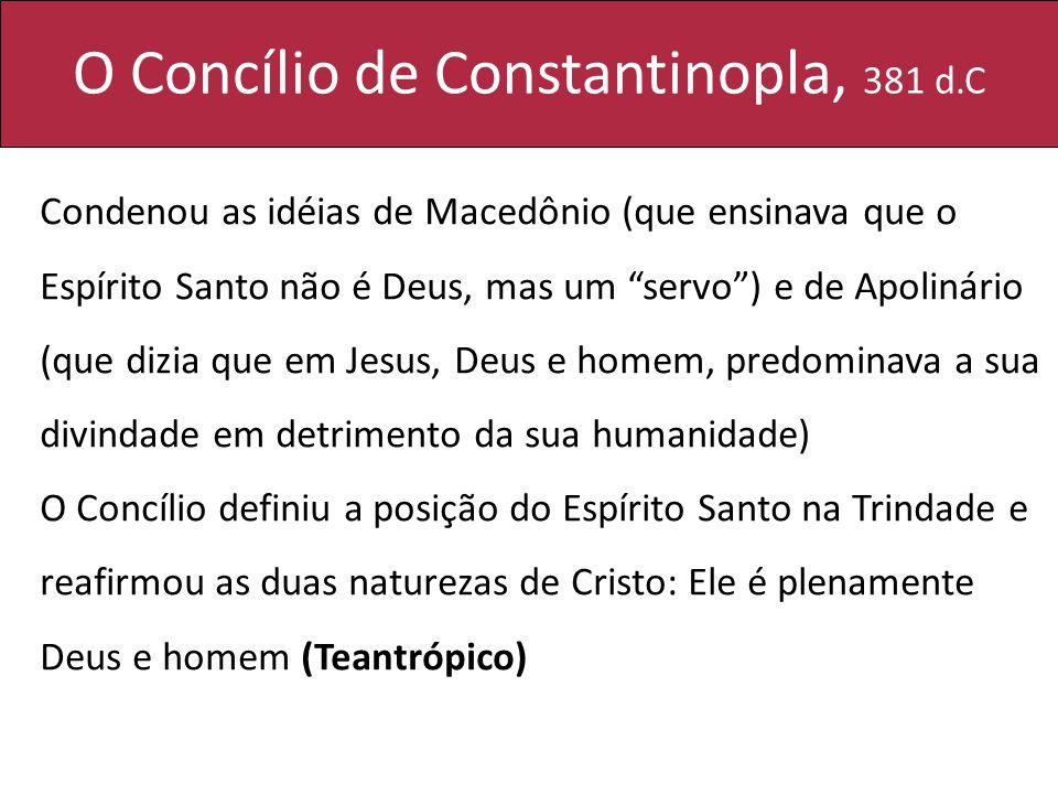 O Concílio de Constantinopla, 381 d.C