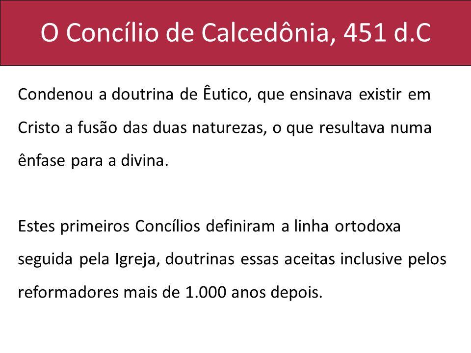 O Concílio de Calcedônia, 451 d.C