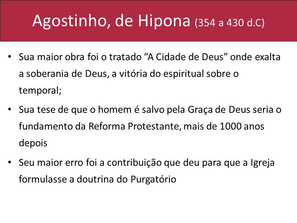 Agostinho, de Hipona (354 a 430 d.C)