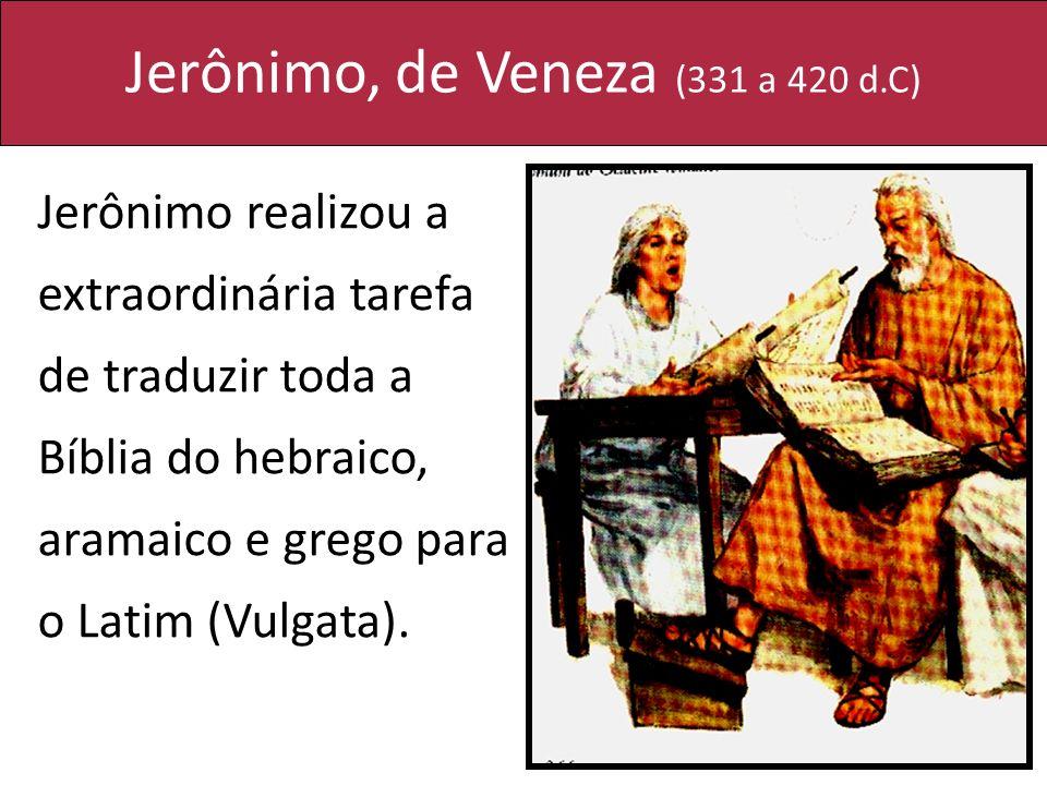 Jerônimo, de Veneza (331 a 420 d.C)