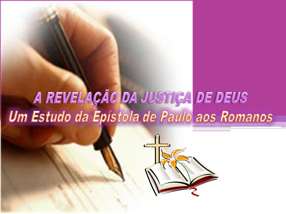 A REVELAÇÃO DA JUSTIÇA DE DEUS