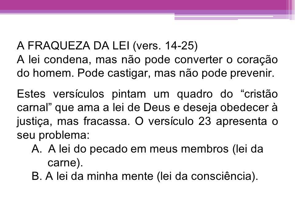 A FRAQUEZA DA LEI (vers. 14-25)